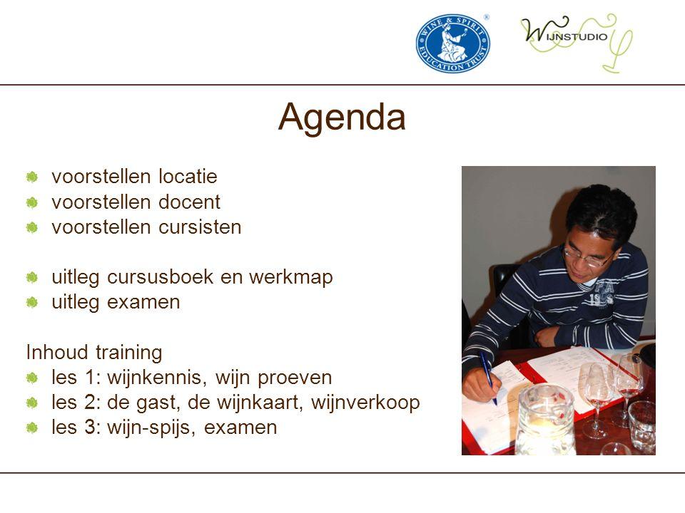 Agenda voorstellen locatie voorstellen docent voorstellen cursisten uitleg cursusboek en werkmap uitleg examen Inhoud training les 1: wijnkennis, wijn