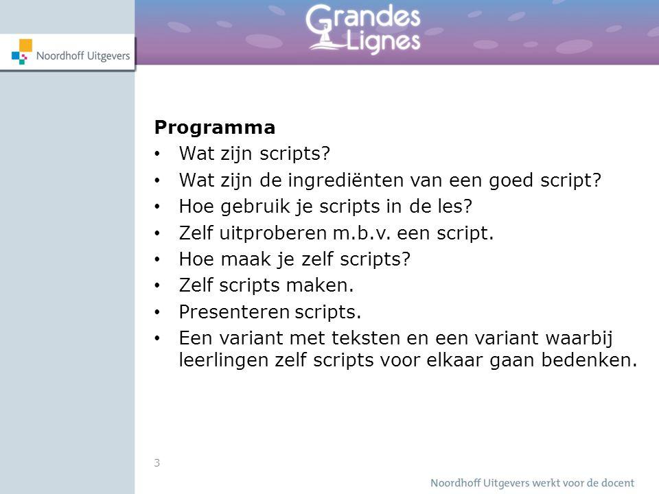 3 Programma Wat zijn scripts. Wat zijn de ingrediënten van een goed script.