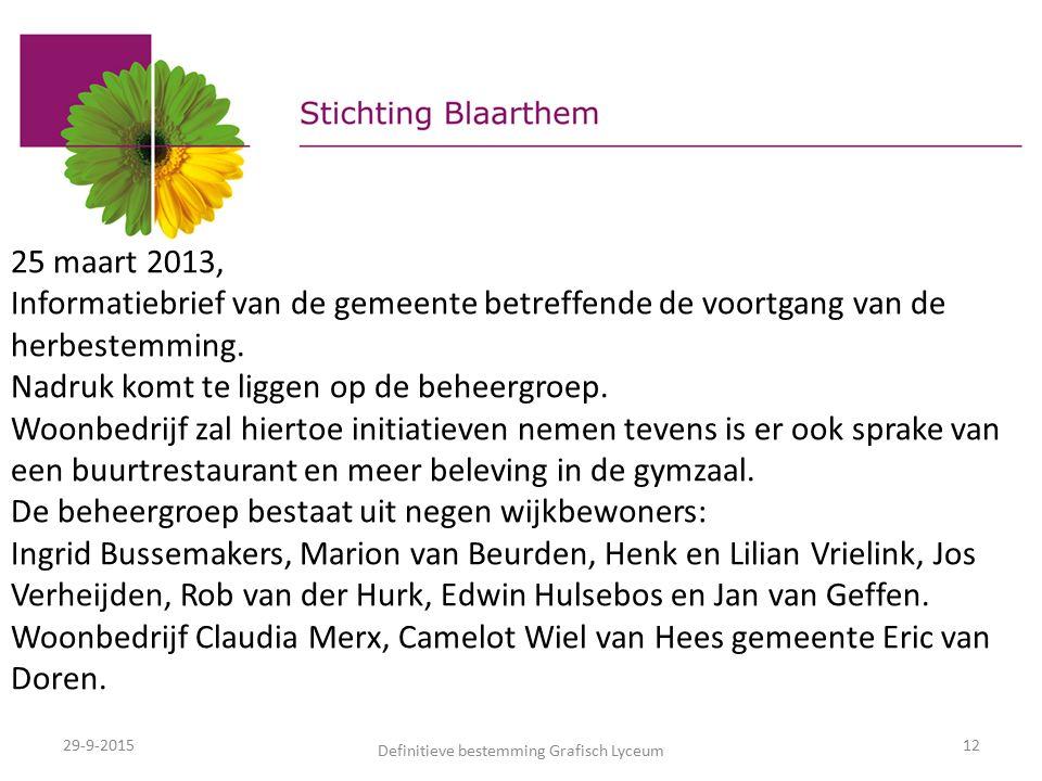 29-9-2015 Definitieve bestemming Grafisch Lyceum 12 25 maart 2013, Informatiebrief van de gemeente betreffende de voortgang van de herbestemming.