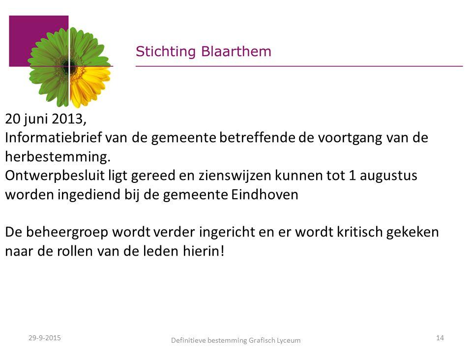 29-9-2015 Definitieve bestemming Grafisch Lyceum 14 20 juni 2013, Informatiebrief van de gemeente betreffende de voortgang van de herbestemming.