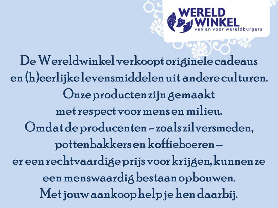 De Wereldwinkel verkoopt originele cadeaus en (h)eerlijke levensmiddelen uit andere culturen.