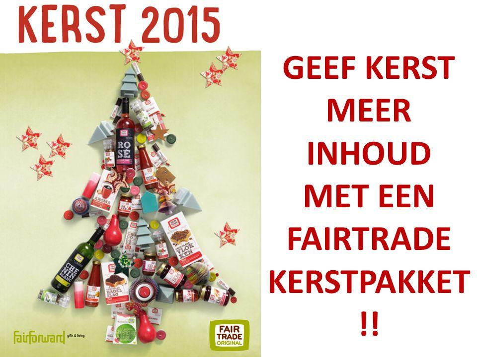 GEEF KERST MEER INHOUD MET EEN FAIRTRADE KERSTPAKKET !!