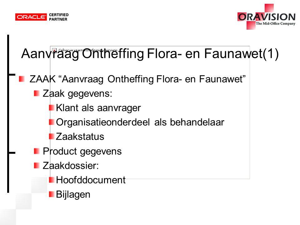 """Aanvraag Ontheffing Flora- en Faunawet(1) ZAAK """"Aanvraag Ontheffing Flora- en Faunawet"""" Zaak gegevens: Klant als aanvrager Organisatieonderdeel als be"""
