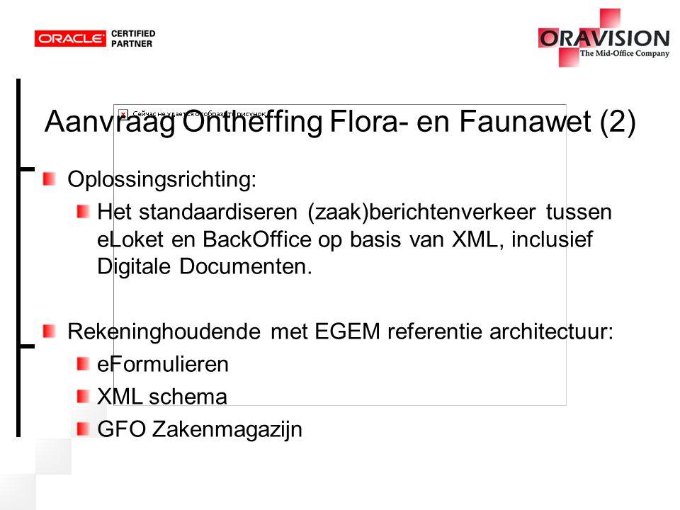 Aanvraag Ontheffing Flora- en Faunawet (2) Oplossingsrichting: Het standaardiseren (zaak)berichtenverkeer tussen eLoket en BackOffice op basis van XML