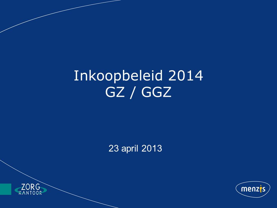 Inkoopbeleid 2014 GZ / GGZ 23 april 2013