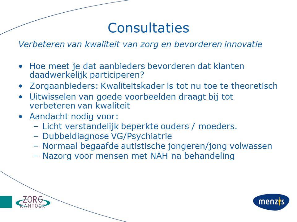 Consultaties Verbeteren van kwaliteit van zorg en bevorderen innovatie Hoe meet je dat aanbieders bevorderen dat klanten daadwerkelijk participeren.