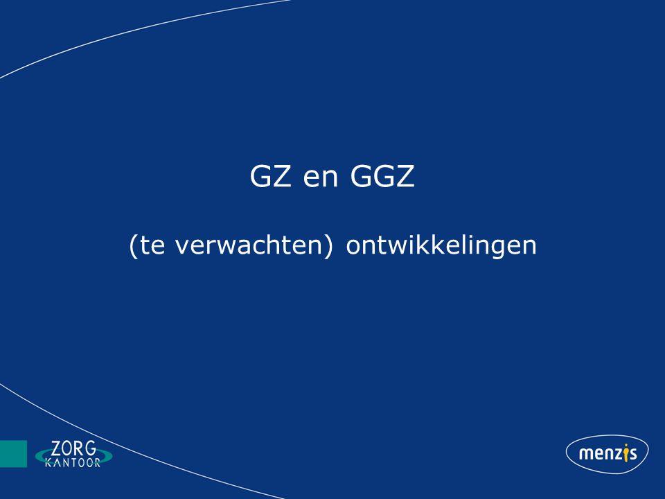 GZ en GGZ (te verwachten) ontwikkelingen