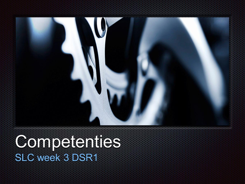 Tekst Competenties SLC week 3 DSR1