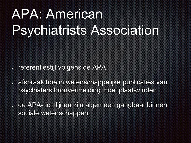 APA: American Psychiatrists Association referentiestijl volgens de APA afspraak hoe in wetenschappelijke publicaties van psychiaters bronvermelding mo