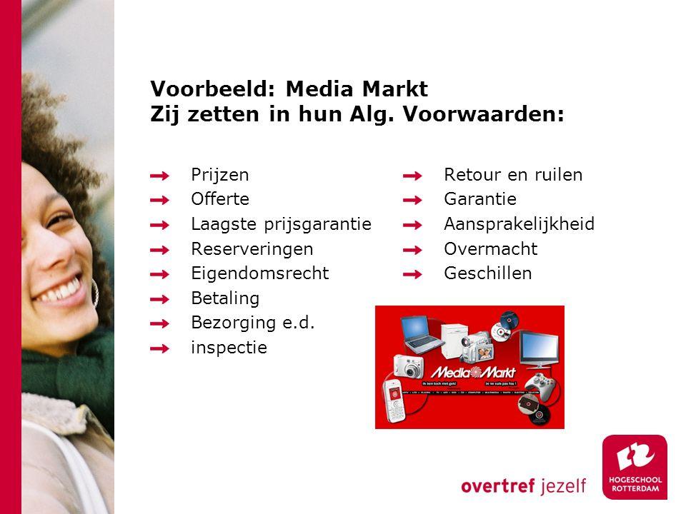Voorbeeld: Media Markt Zij zetten in hun Alg.