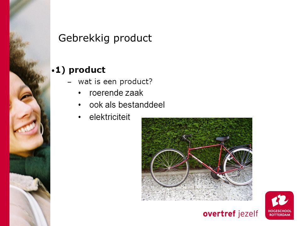 Gebrekkig product 1) product − wat is een product roerende zaak ook als bestanddeel elektriciteit