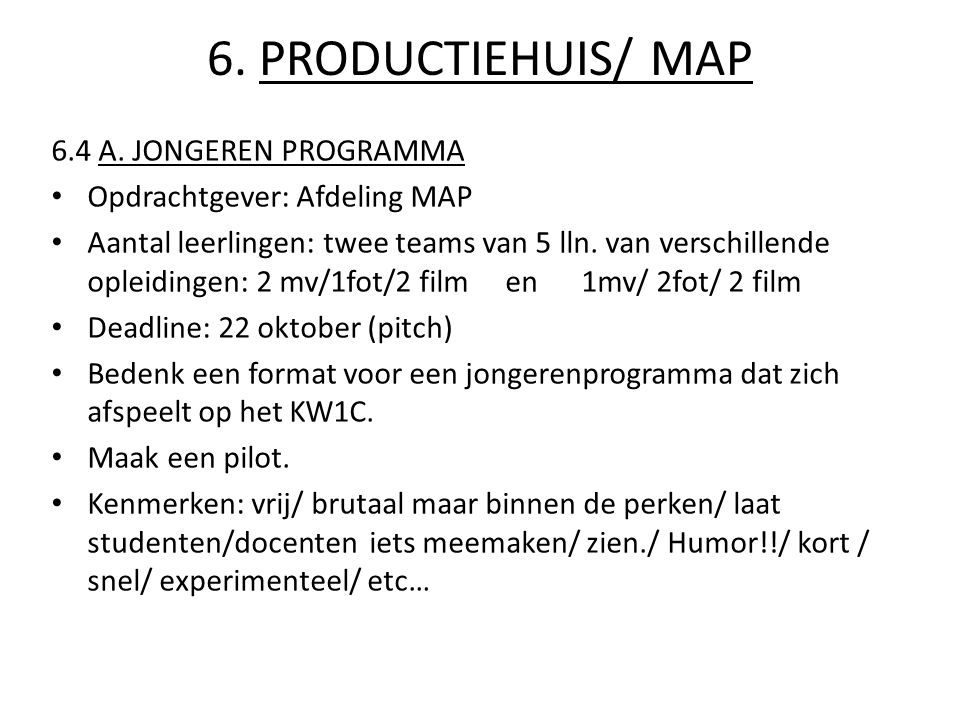 6.PRODUCTIEHUIS/ MAP 6.4 A.