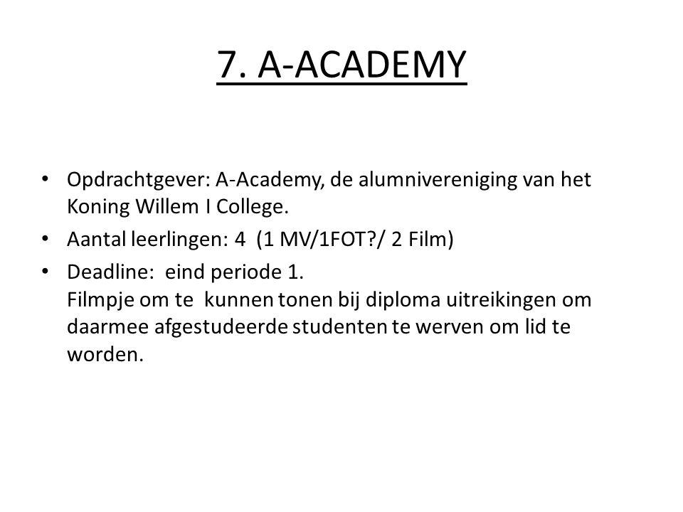 7.A-ACADEMY Opdrachtgever: A-Academy, de alumnivereniging van het Koning Willem I College.