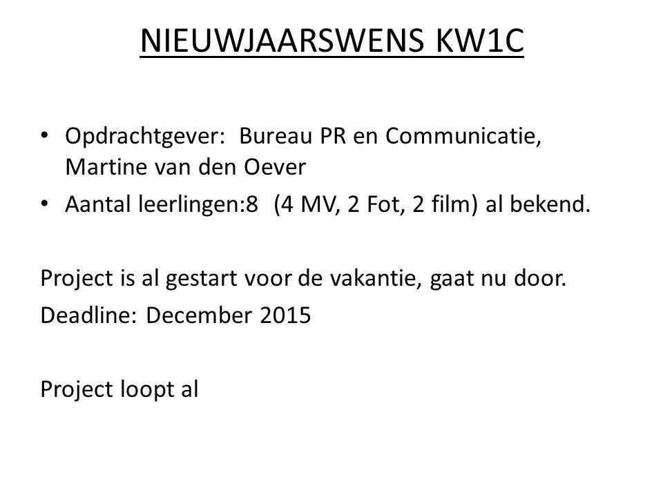 NIEUWJAARSWENS KW1C Opdrachtgever:Bureau PR en Communicatie, Martine van den Oever Aantal leerlingen:8 (4 MV, 2 Fot, 2 film) al bekend.