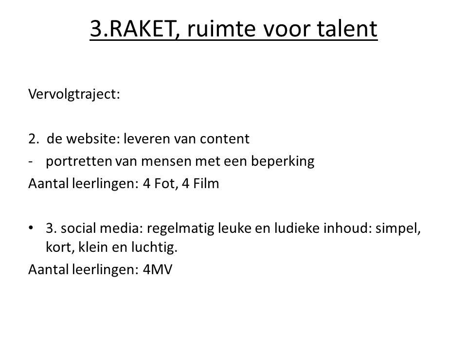 3.RAKET, ruimte voor talent Vervolgtraject: 2.