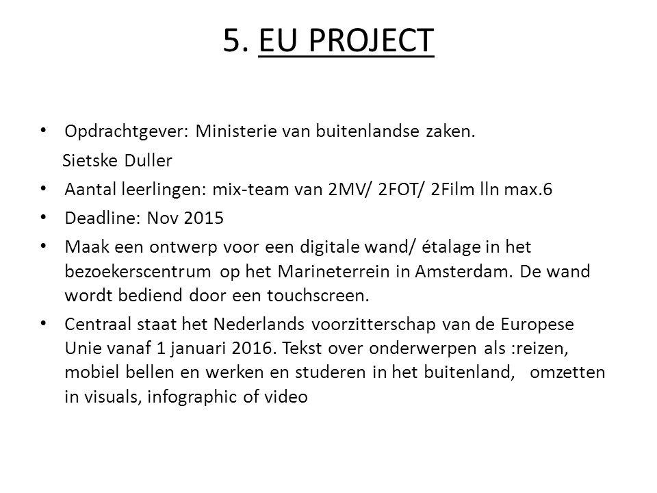 5.EU PROJECT Opdrachtgever: Ministerie van buitenlandse zaken.