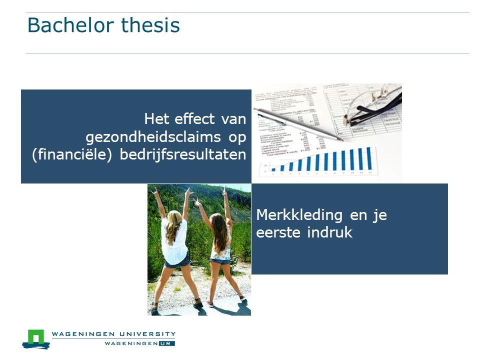Bachelor thesis Het effect van gezondheidsclaims op (financiële) bedrijfsresultaten Merkkleding en je eerste indruk