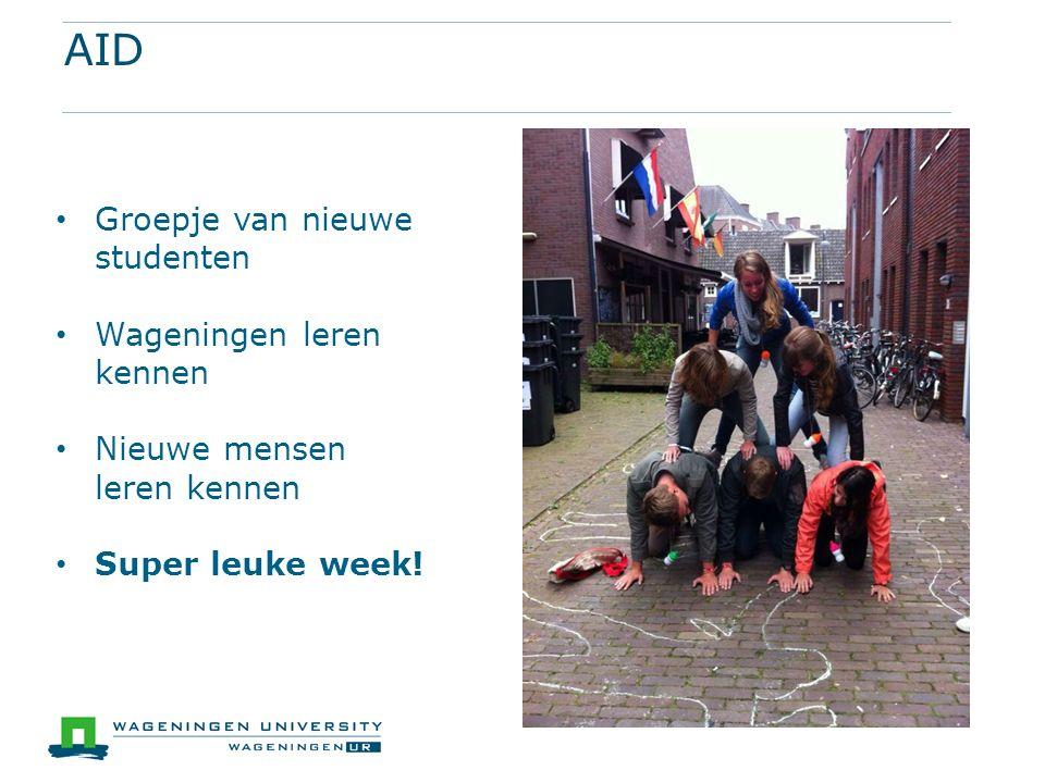 AID Groepje van nieuwe studenten Wageningen leren kennen Nieuwe mensen leren kennen Super leuke week!