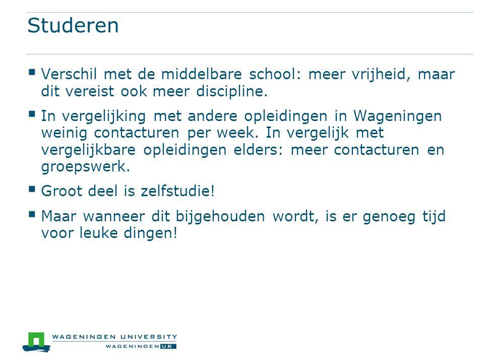 Studeren  Verschil met de middelbare school: meer vrijheid, maar dit vereist ook meer discipline.