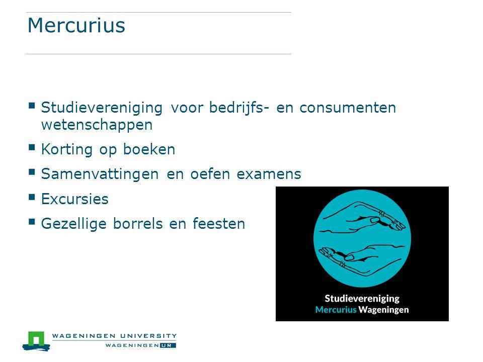 Mercurius  Studievereniging voor bedrijfs- en consumenten wetenschappen  Korting op boeken  Samenvattingen en oefen examens  Excursies  Gezellige borrels en feesten