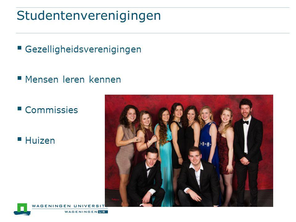 Studentenverenigingen  Gezelligheidsverenigingen  Mensen leren kennen  Commissies  Huizen