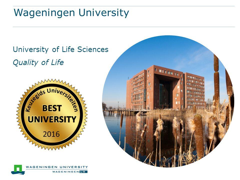 Wageningen University University of Life Sciences Quality of Life