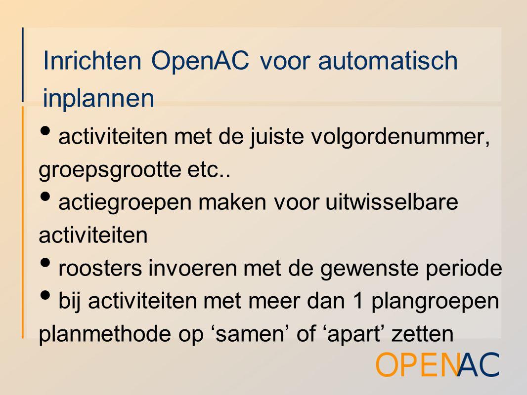 Inrichten OpenAC voor automatisch inplannen activiteiten met de juiste volgordenummer, groepsgrootte etc..
