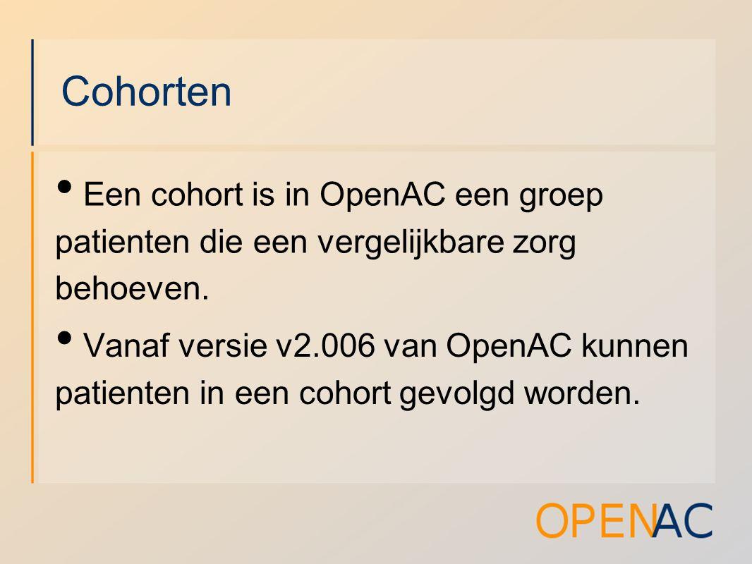 Cohorten Een cohort is in OpenAC een groep patienten die een vergelijkbare zorg behoeven.
