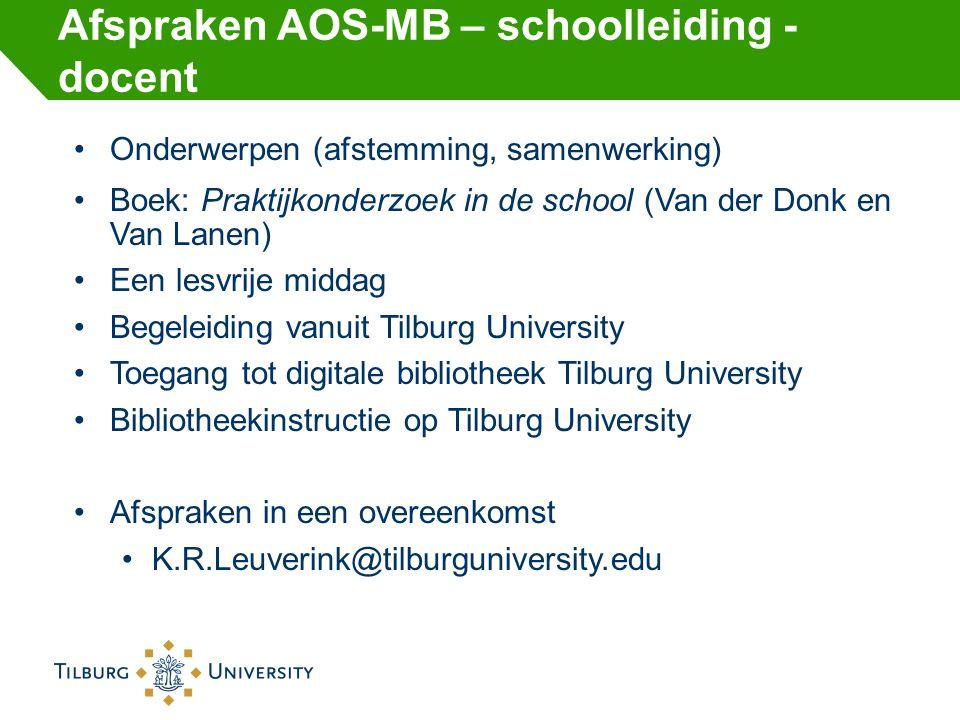Afspraken AOS-MB – schoolleiding - docent Onderwerpen (afstemming, samenwerking) Boek: Praktijkonderzoek in de school (Van der Donk en Van Lanen) Een
