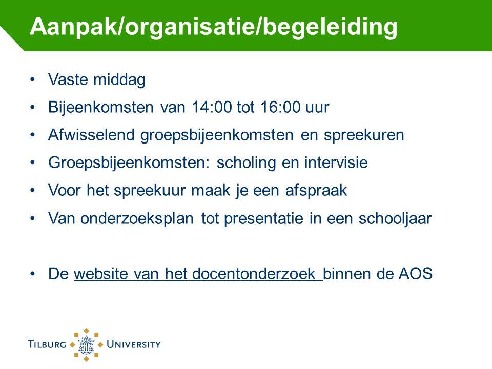 Aanpak/organisatie/begeleiding Vaste middag Bijeenkomsten van 14:00 tot 16:00 uur Afwisselend groepsbijeenkomsten en spreekuren Groepsbijeenkomsten: s