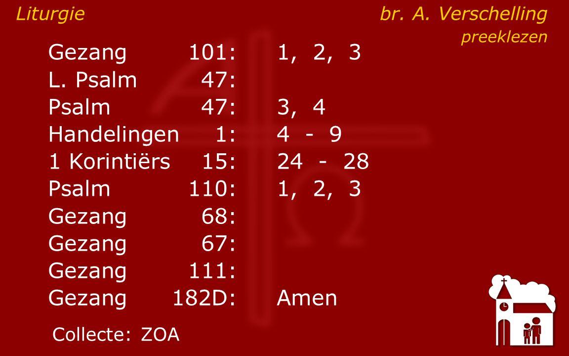 Diensten 9:30voorganger:.br. J. Verschelling, preeklezen Diensten 9:30voorganger:.