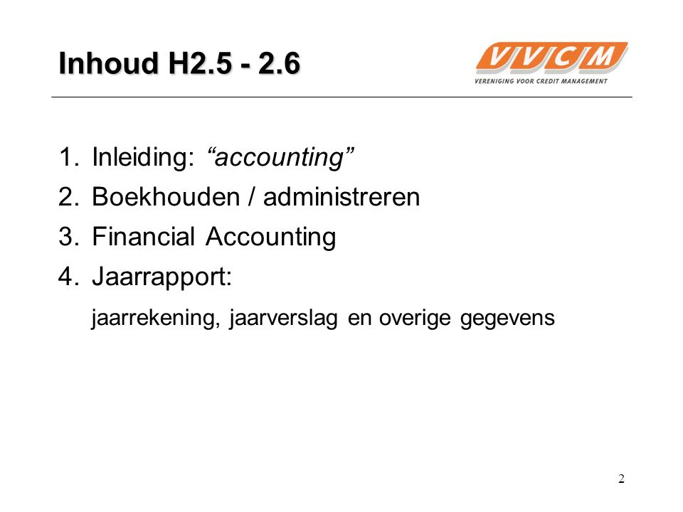 23 4. C&D: Schulden VVL: looptijd > 1 jaar. VVK: looptijd < 1 jaar