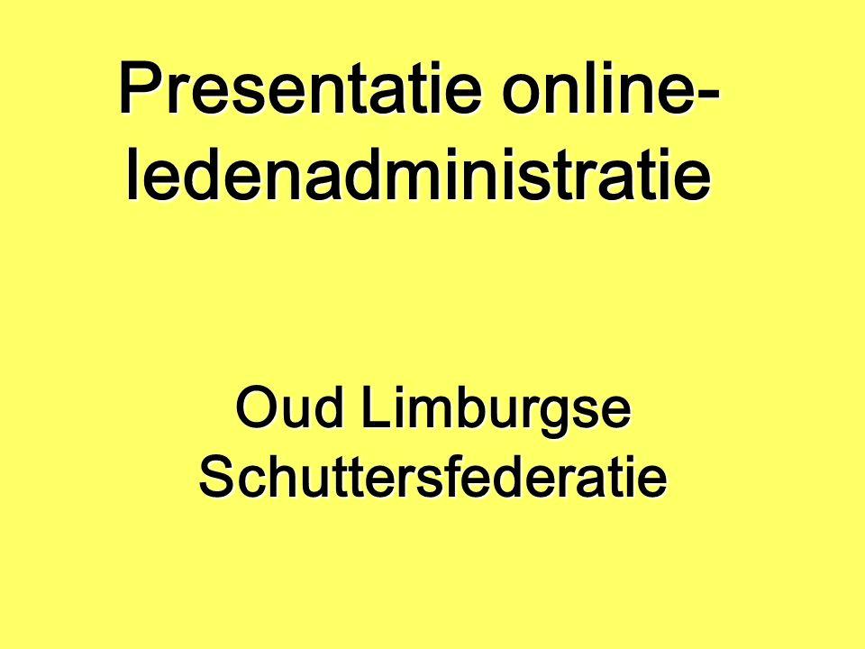 Presentatie online- ledenadministratie Oud Limburgse Schuttersfederatie