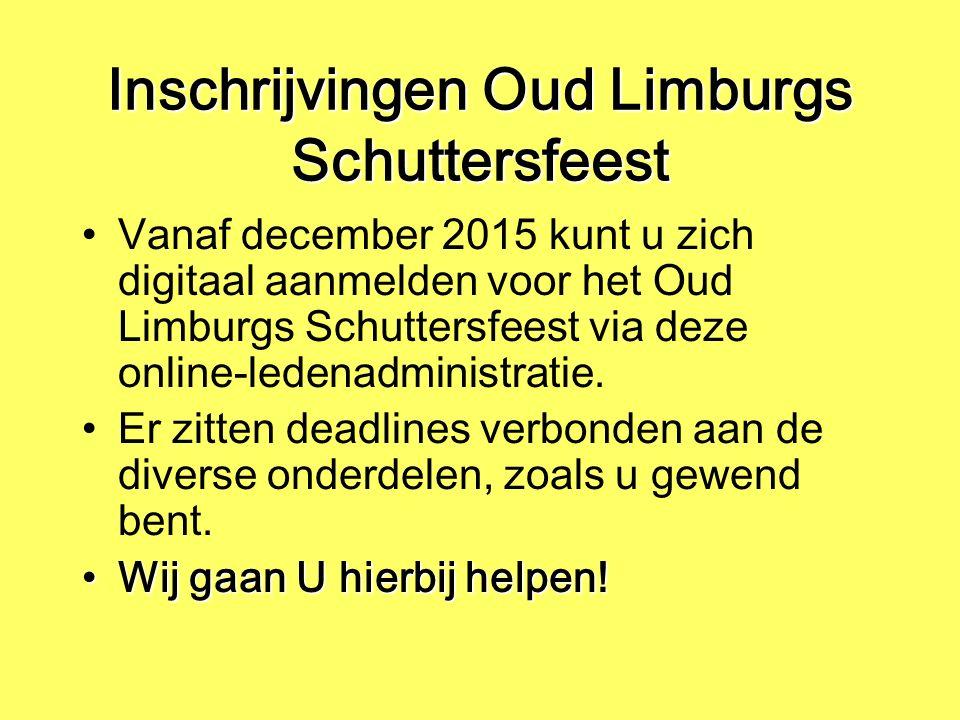 Inschrijvingen Oud Limburgs Schuttersfeest Vanaf december 2015 kunt u zich digitaal aanmelden voor het Oud Limburgs Schuttersfeest via deze online-ledenadministratie.