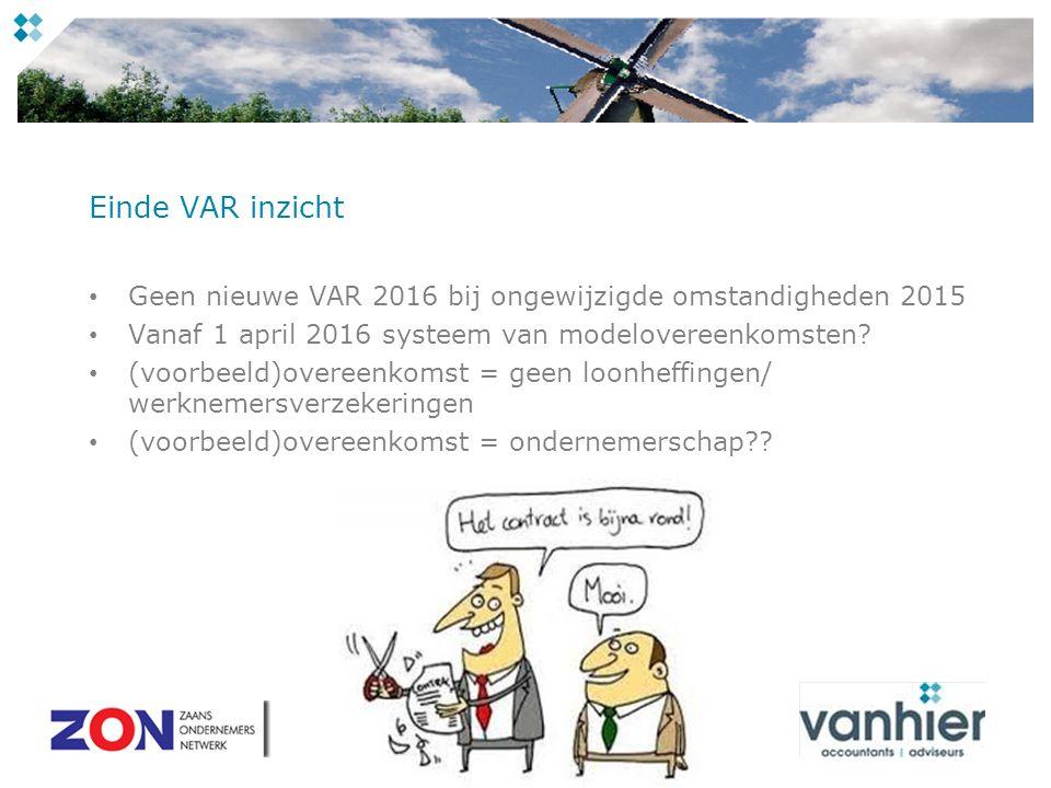Einde VAR inzicht Geen nieuwe VAR 2016 bij ongewijzigde omstandigheden 2015 Vanaf 1 april 2016 systeem van modelovereenkomsten.