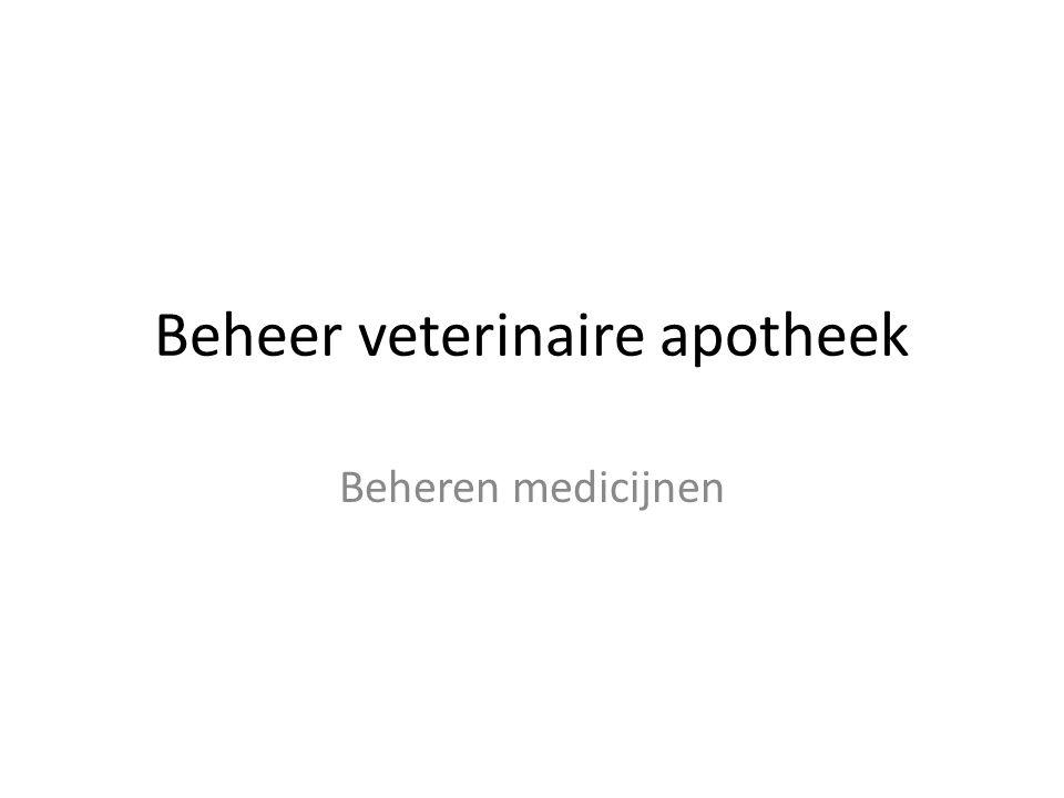 Beheer veterinaire apotheek Beheren medicijnen