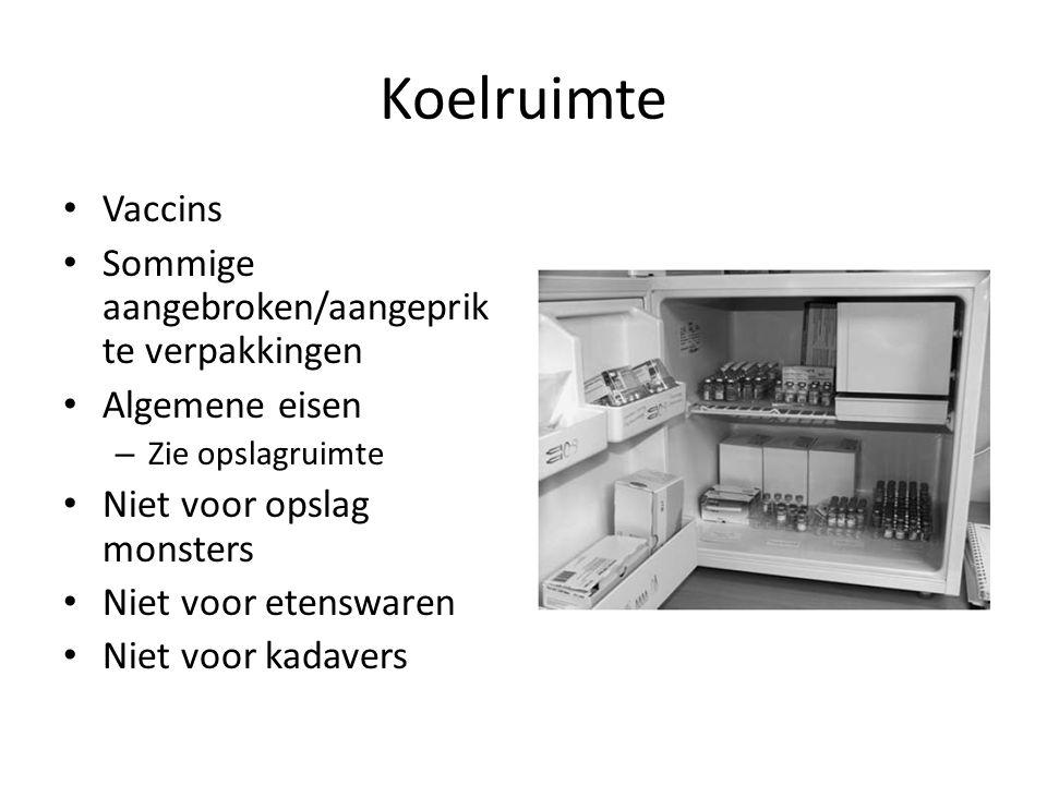 Koelruimte Vaccins Sommige aangebroken/aangeprik te verpakkingen Algemene eisen – Zie opslagruimte Niet voor opslag monsters Niet voor etenswaren Niet