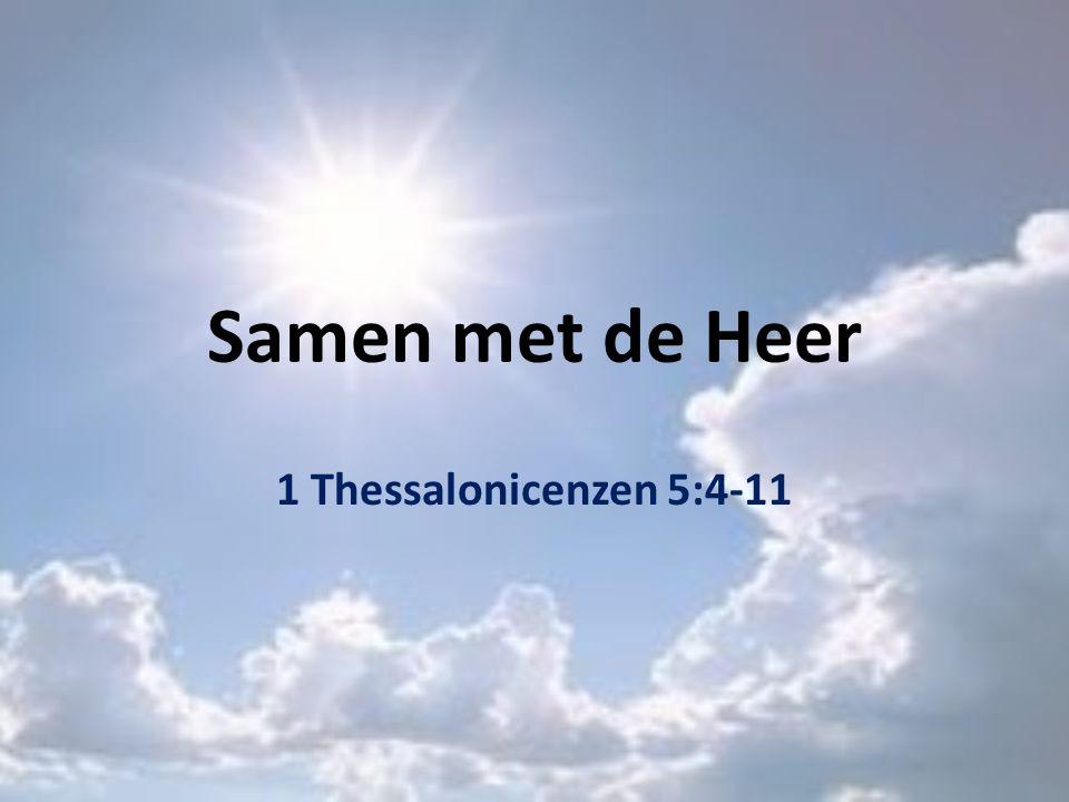 Samen met de Heer 1 Thessalonicenzen 5:4-11