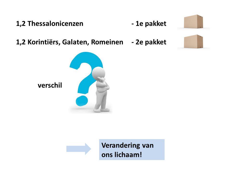 1,2 Thessalonicenzen - 1e pakket 1,2 Korintiërs, Galaten, Romeinen - 2e pakket verschil Verandering van ons lichaam!