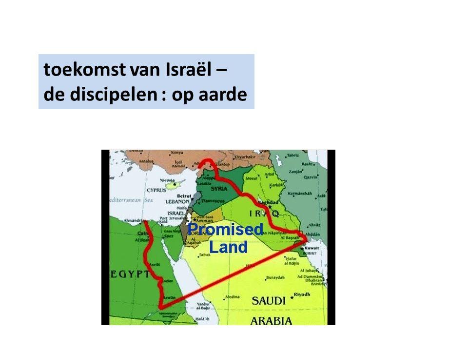 toekomst van Israël – de discipelen : op aarde
