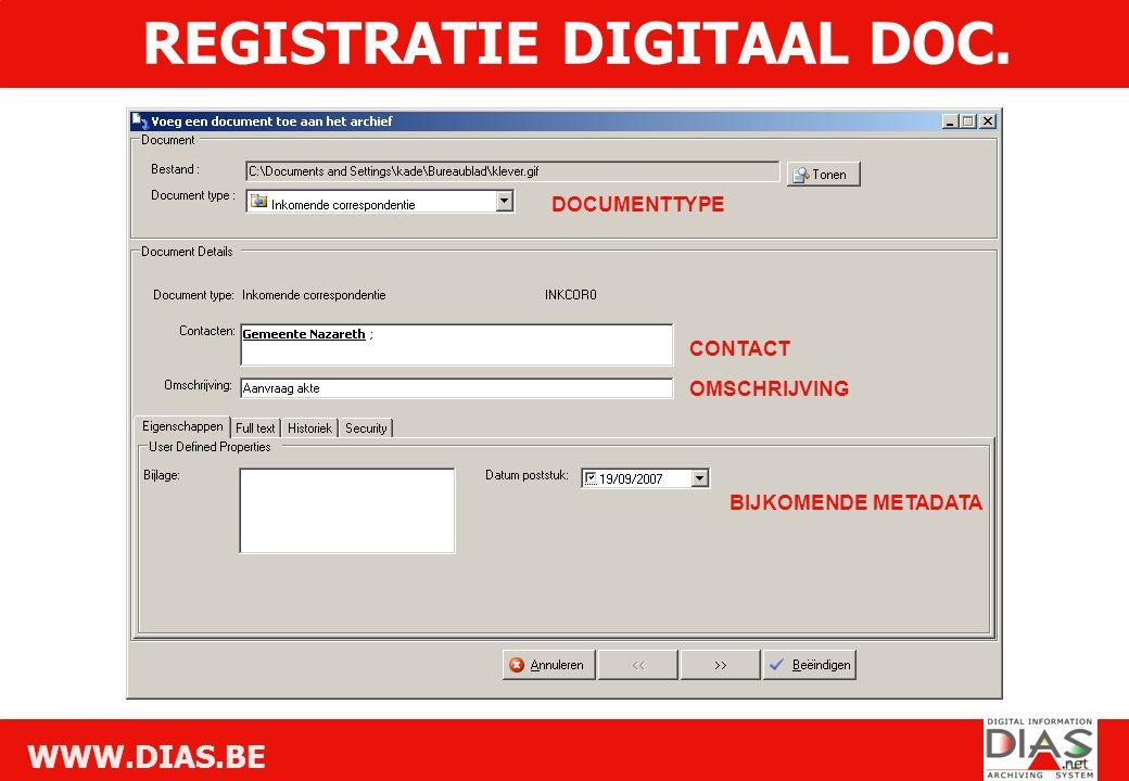WWW.DIAS.BE BIJKOMENDE METADATA OMSCHRIJVING CONTACT DOCUMENTTYPE REGISTRATIE DIGITAAL DOC.
