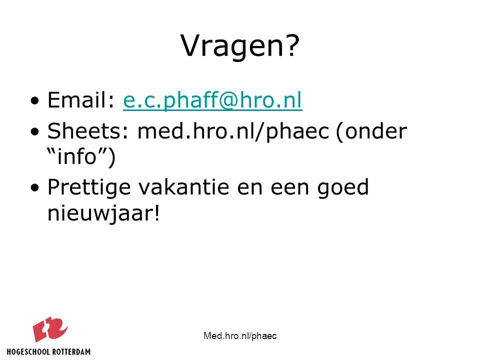 """Med.hro.nl/phaec Vragen? Email: e.c.phaff@hro.nle.c.phaff@hro.nl Sheets: med.hro.nl/phaec (onder """"info"""") Prettige vakantie en een goed nieuwjaar!"""