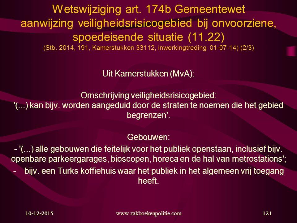 10-12-2015www.zakboekenpolitie.com12110-12-2015121 Wetswijziging art. 174b Gemeentewet aanwijzing veiligheidsrisicogebied bij onvoorziene, spoedeisend