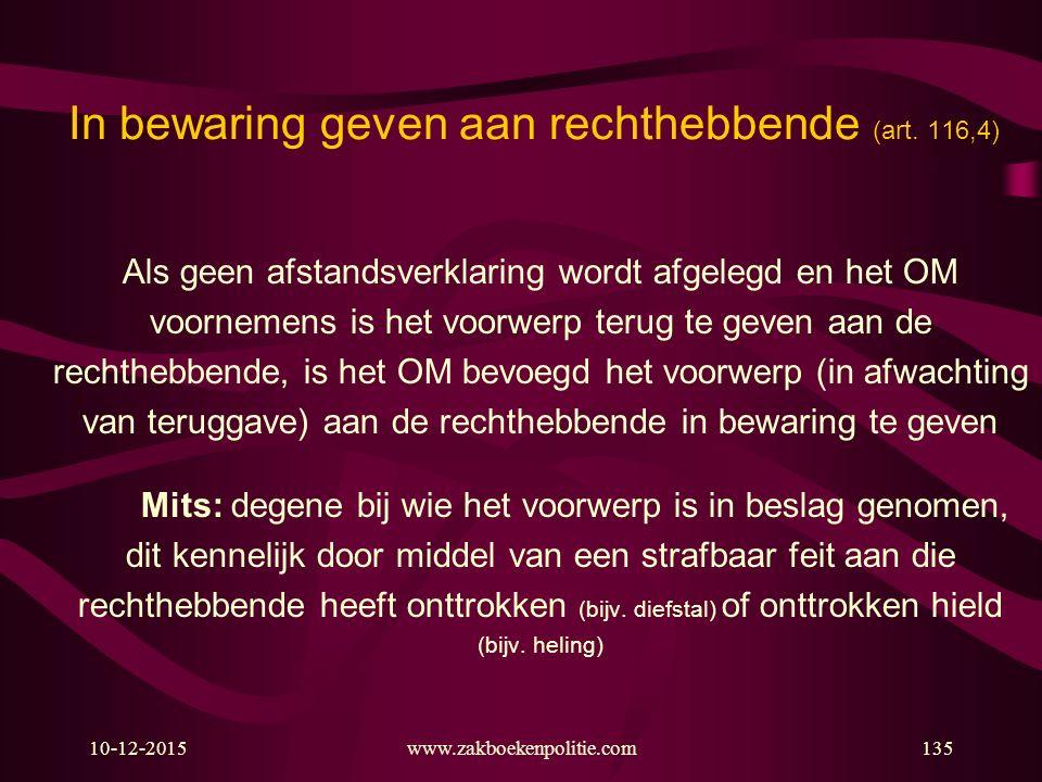 10-12-2015www.zakboekenpolitie.com135 In bewaring geven aan rechthebbende (art.