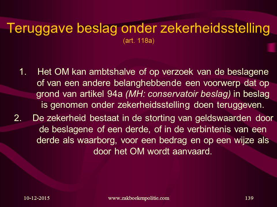10-12-2015www.zakboekenpolitie.com139 Teruggave beslag onder zekerheidsstelling (art.