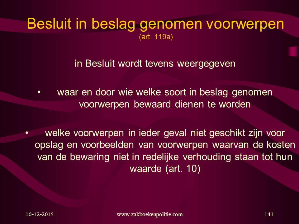 10-12-2015141www.zakboekenpolitie.com Besluit in beslag genomen voorwerpen (art. 119a) in Besluit wordt tevens weergegeven waar en door wie welke soor