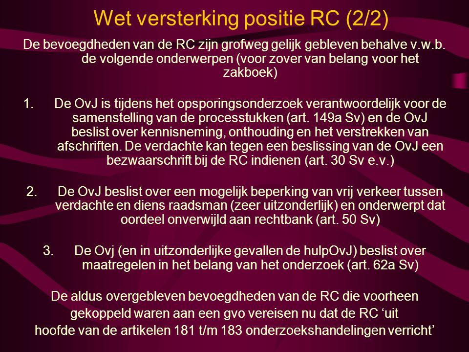 Wet versterking positie RC (2/2) De bevoegdheden van de RC zijn grofweg gelijk gebleven behalve v.w.b. de volgende onderwerpen (voor zover van belang