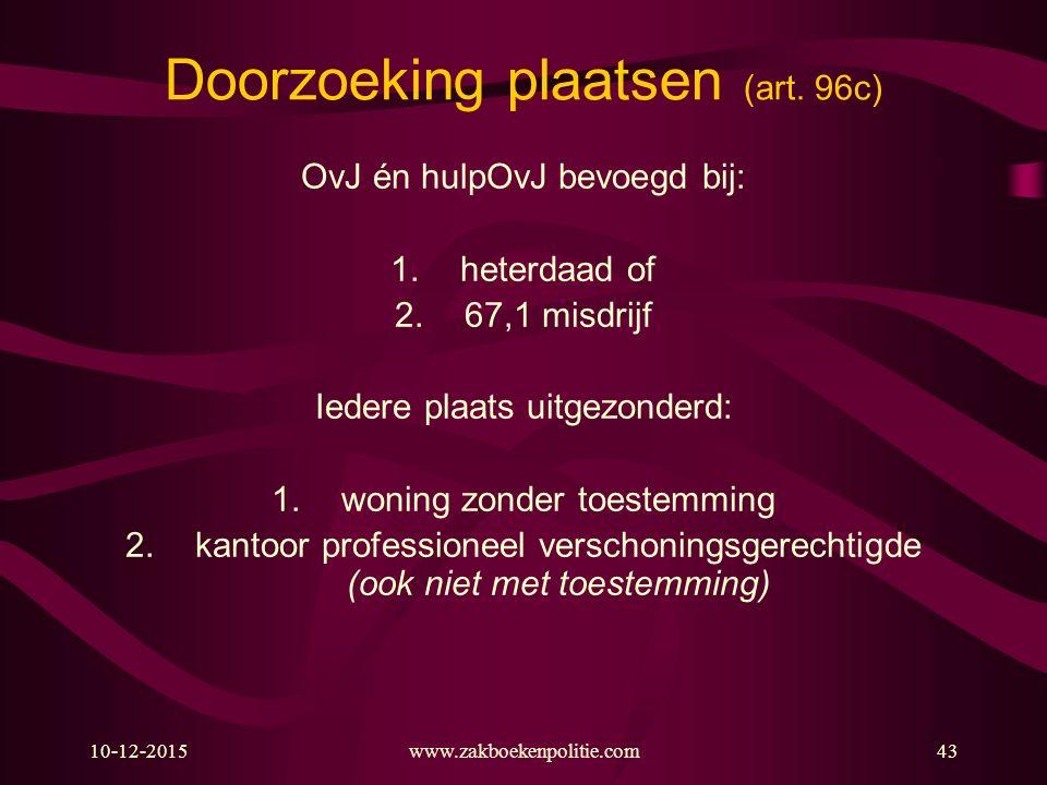 10-12-2015www.zakboekenpolitie.com43 Doorzoeking plaatsen (art.