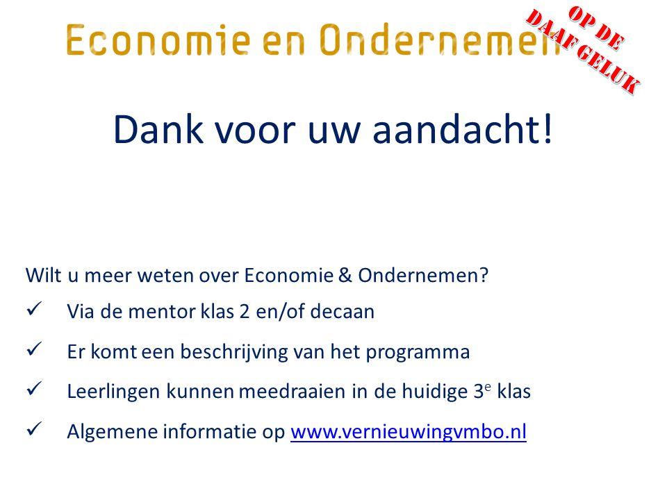 Dank voor uw aandacht. Wilt u meer weten over Economie & Ondernemen.