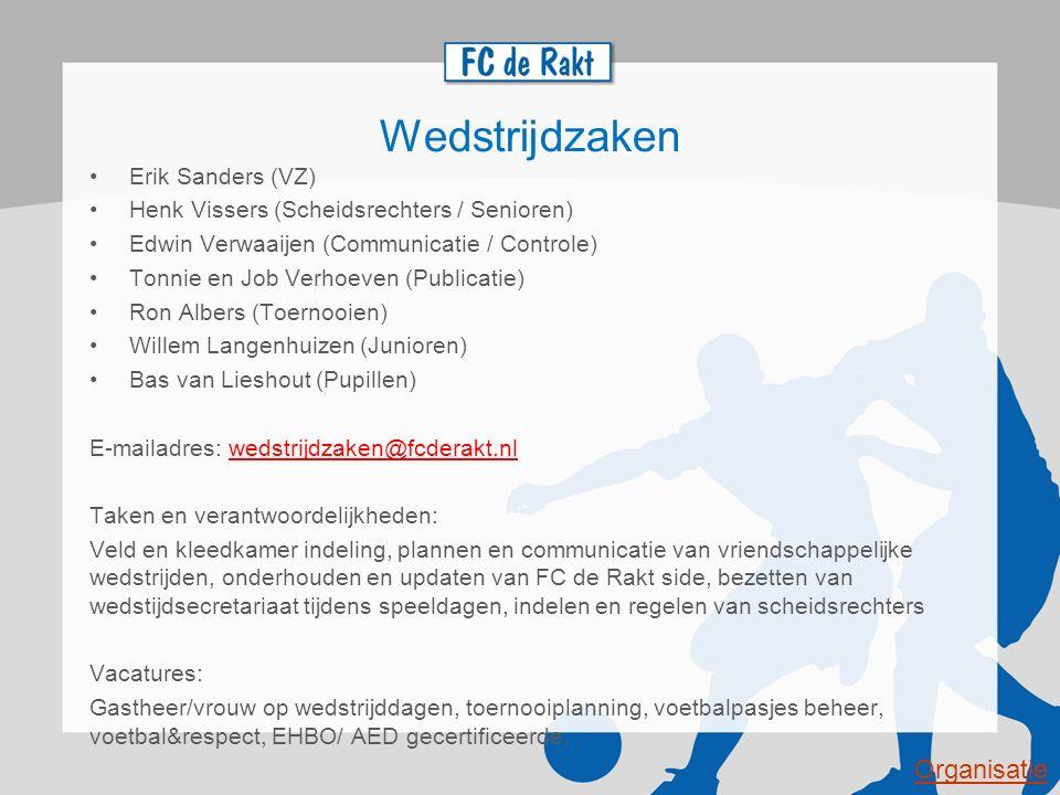 Wedstrijdzaken Erik Sanders (VZ) Henk Vissers (Scheidsrechters / Senioren) Edwin Verwaaijen (Communicatie / Controle) Tonnie en Job Verhoeven (Publica